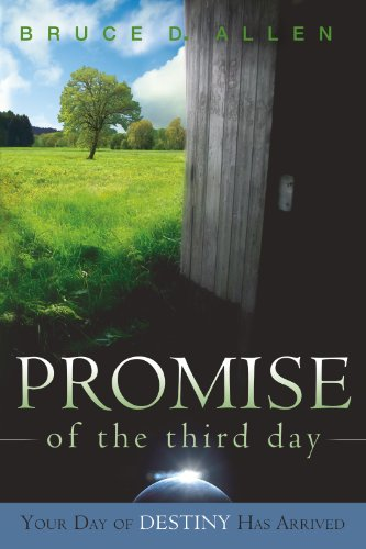 Promise Of The Third Day: Your Day of Destiny has Arrived