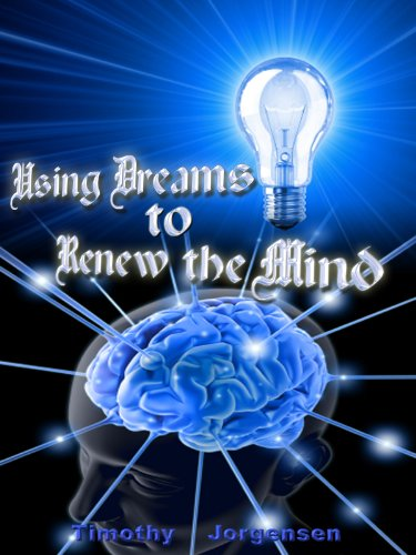 Using Dreams to Renew the Mind