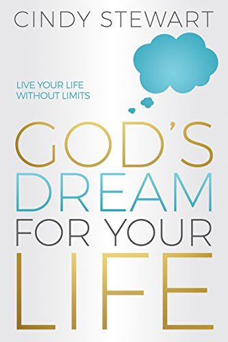 God's Dream for Your Life: Live Your Life without Limits